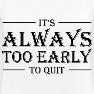 It's always too early to quit! Vêtements Sport - Débardeur respirant Femme