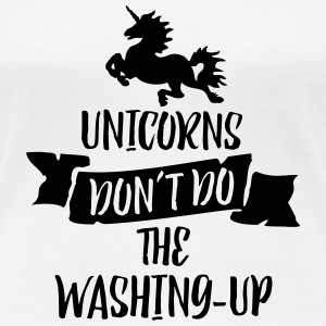 Unicorns Don't Do The Washing Up 1C T-Shirts - Frauen Premium T-Shirt