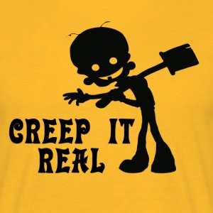 Creep it Real T-Shirts - Men's T-Shirt