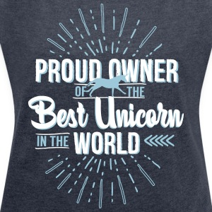 Unicorn owner T-Shirts - Women's T-shirt with rolled up sleeves