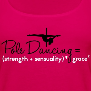 pole dancing = strength + sensualiity * grace Tops - Women's Premium Tank Top