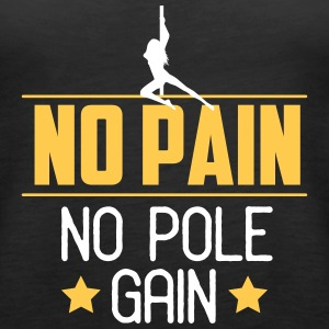 no pain no pole gain Tops - Women's Premium Tank Top