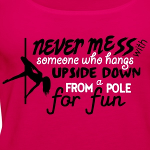 never mess with someone who pole dance Tops - Women's Premium Tank Top