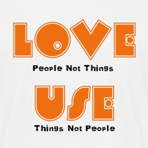 love people not things T-Shirts - Men's T-Shirt