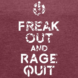 keep calm rage quit T-Shirts - Women's T-shirt with rolled up sleeves
