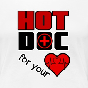Hot Doc for your Heart T-Shirts - Frauen Premium T-Shirt