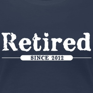 Retired since 2013 T-Shirts - Women's Premium T-Shirt