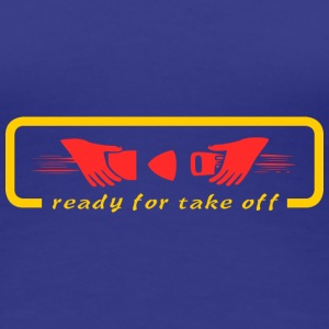 ready for take off T-Shirts - Frauen Premium T-Shirt