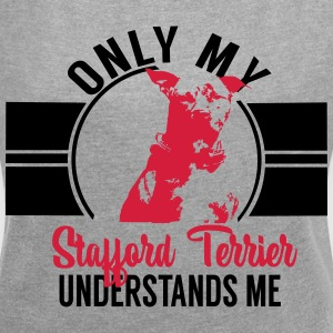 Only my Stafford Terrier T-Shirts - Women's T-shirt with rolled up sleeves