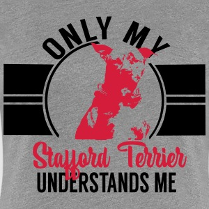 Only my Stafford Terrier T-Shirts - Women's Premium T-Shirt