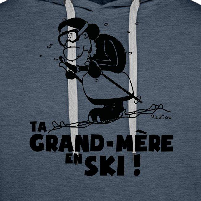 Sweat Ski - Ta grand mère en ski !