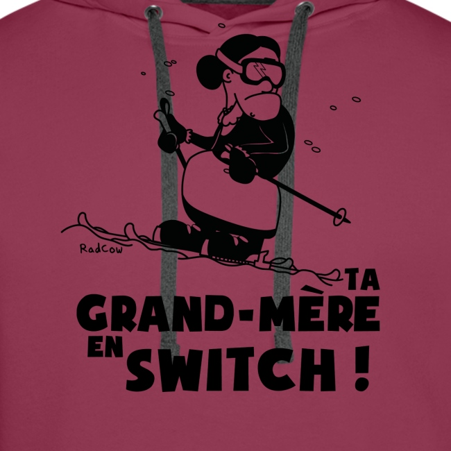 Sweat Ski - Ta grand mère en switch !