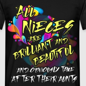 All nieces are brilliant and beautiful and obvious - Men's T-Shirt