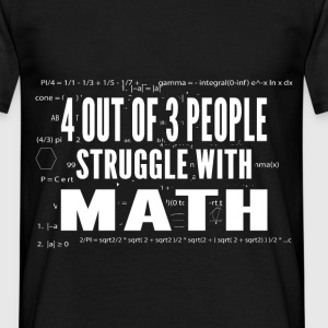 Four Out Of Three People Struggle With Math - Men's T-Shirt