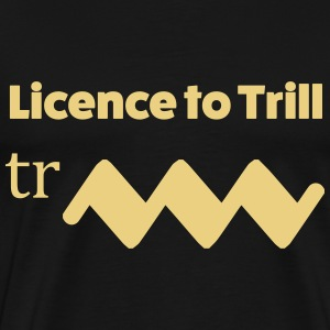 Licence to trill T-shirts - Herre premium T-shirt