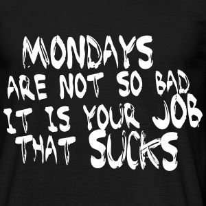 Mondays are not so bad ... Tee shirts - T-shirt Homme