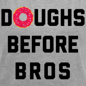 Doughs Before Bros Funny Quote T-Shirts - Women's T-shirt with rolled up sleeves