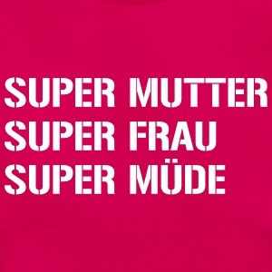 Super Mutter (DE) T-Shirts - Frauen T-Shirt