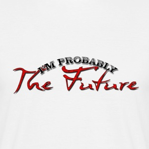 i'm the future T-Shirts - Men's T-Shirt