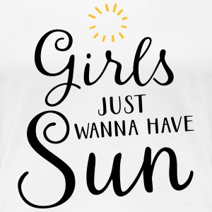 Girls Just Wanna Have Sun T-shirts - Vrouwen Premium T-shirt