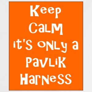 Keep Calm it's only a Pavlik Harness - Baby T-Shirt