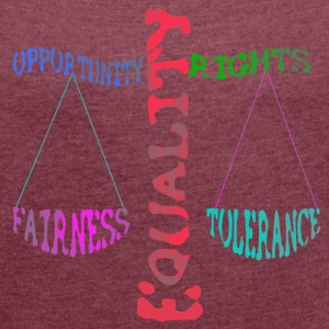 Equality T-Shirts - Women's T-shirt with rolled up sleeves