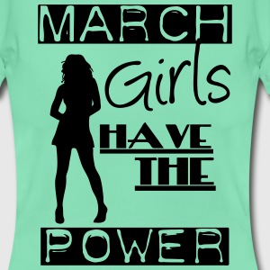 March Girls T-Shirts - Frauen T-Shirt