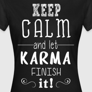 Karma finish it T-Shirts - Frauen T-Shirt