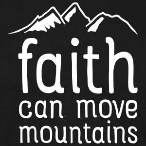 Faith Can Move Mountains Tee shirts - T-shirt Homme