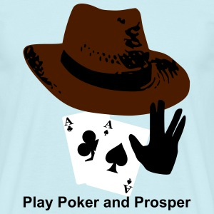 Play Poker and Prosper T-Shirts - Männer T-Shirt