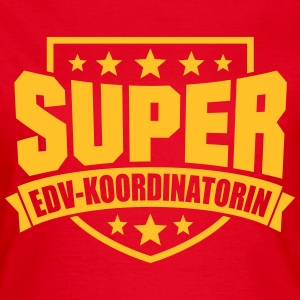 Super EDV-Koordinatorin T-Shirts - Frauen T-Shirt