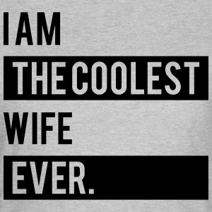 I Am The Coolest Wife Ever T-Shirts - Women's T-Shirt