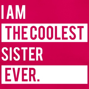 I Am The Coolest Sister Ever T-Shirts - Women's T-Shirt
