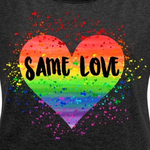 Same Love Sirt - Women's T-shirt with rolled up sleeves