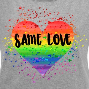 Same Love Shirt - Women's T-shirt with rolled up sleeves