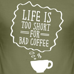Life Is Too Short For Bad Coffee T-Shirts - Men's Slim Fit T-Shirt