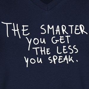 The Smarter You Get The Less You Speak T-shirts - Mannen T-shirt met V-hals