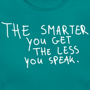 The Smarter You Get The Less You Speak T-shirts - Dame-T-shirt
