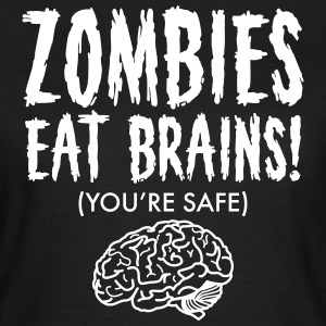 Zombies Eat Brains (You're Save) T-Shirts - Frauen T-Shirt