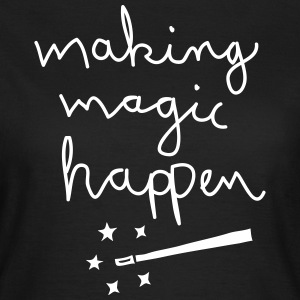 Making Magic Happen T-shirts - Dame-T-shirt