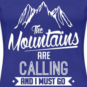 the mountains are calling and i must go T-Shirts - Frauen Premium T-Shirt