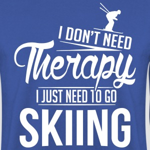 I don't need therapy, I just need to go skiing Pullover & Hoodies - Männer Pullover