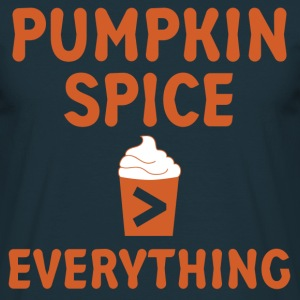 Pumpkin Spice Everything T-Shirts - Men's T-Shirt
