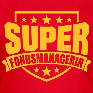 Super Fondsmanagerin T-Shirts - Frauen T-Shirt