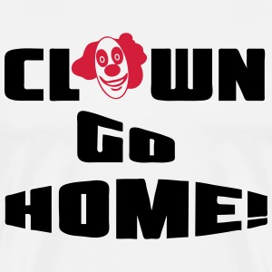 Clown go Home T-Shirts - Men's Premium T-Shirt