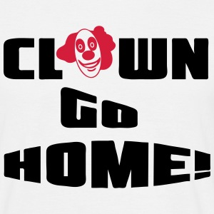 Clown go Home T-Shirts - Männer T-Shirt