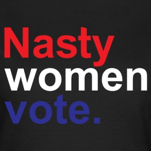 Nasty Women Vote. T-Shirts - Women's T-Shirt