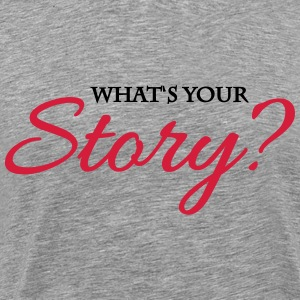 What's your story? Tee shirts - T-shirt Premium Homme