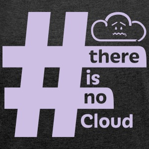 'There Is No Cloud' T-Shirt - Grey - Women's T-shirt with rolled up sleeves