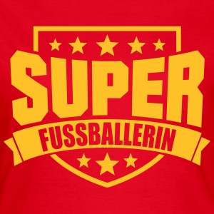 Super Fussballerin T-Shirts - Frauen T-Shirt